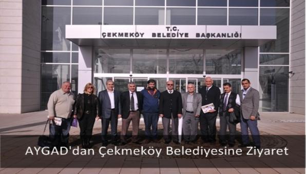 AYGAD´dan Çekmeköy Belediyesine Ziyaret