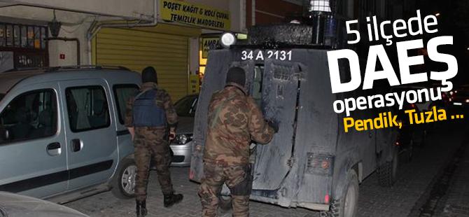 İstanbul'un 5 İlçesinde DAEŞ operasyonu