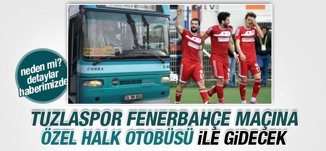 Tuzlaspor Kadıköy'e Özel Halk Otobüsü ile gidecek