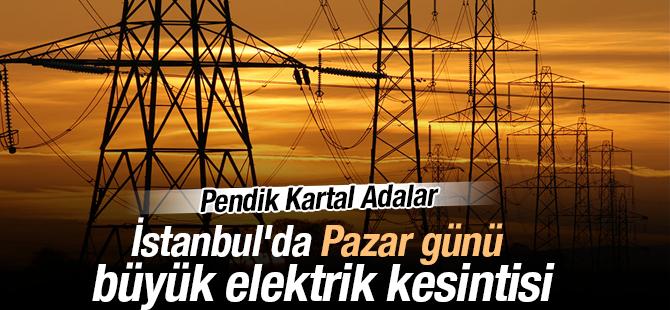 İstanbul'da Pazar günü büyük elektrik kesintisi