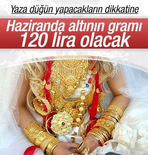 Altının gramı düğün sezonunda 120 lirayı görebilir