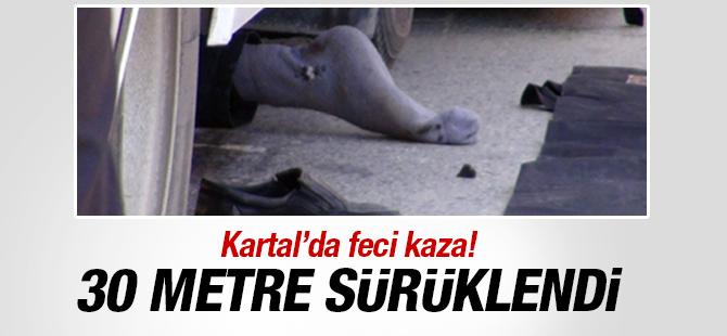 Kartal'da Feci Kaza! Yaşlı adam 30 Metre Sürüklendi