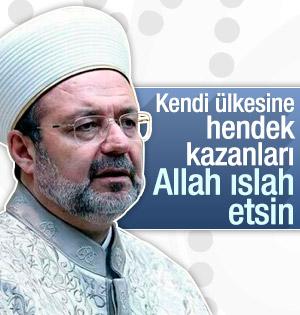 Mehmet Görmez: Allah hendek kazanları ıslah etsin