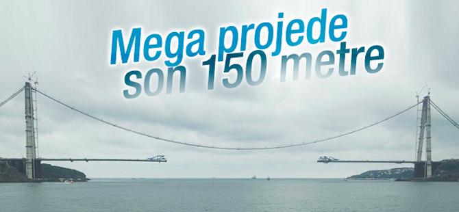 Yavuz Sultan Selim Köprüsü'nde son 150 metre