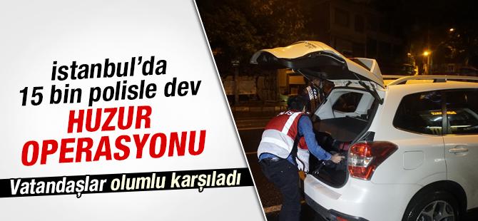 İstanbul'da 15 Bin Polisle Dev 'Huzur Operasyonu'