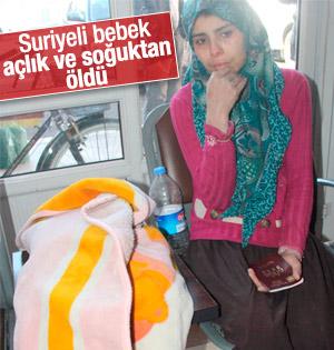 Suriyeli bebek açlık ve soğuk'tan öldü