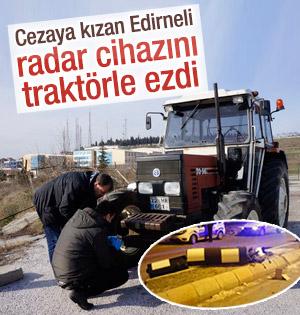 Cezaya kızan Edirneli radarı ezdi
