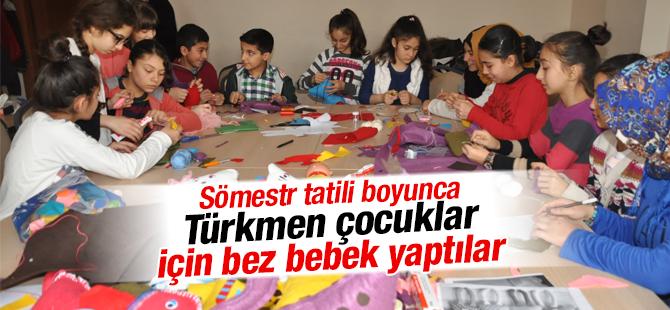 Bilgi Evi Öğrencileri Tatilde Türkmen Çocuklar İçin Bez Bebek Yaptı
