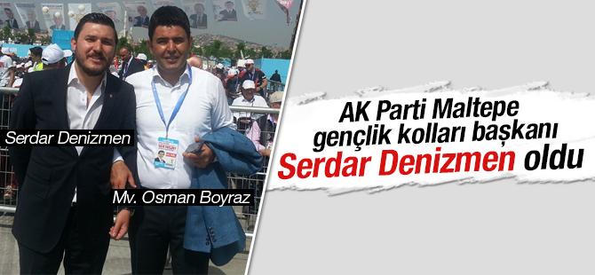AK Parti Maltepe Gençlik Kolları Başkanı Serdar Denizmen Oldu