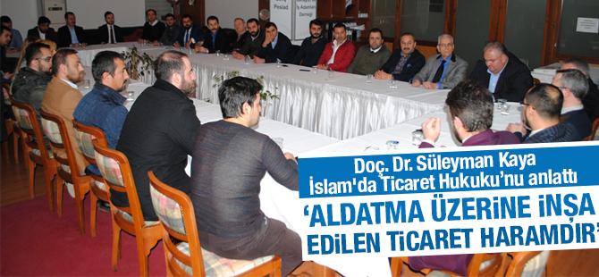 Doç. Dr. Süleyman Kaya, İslam'da Ticaret Hukuku'nu anlattı