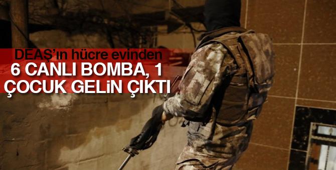 DEAŞ'ın hücre evinden 6 canlı bomba, 1 çocuk gelin çıktı