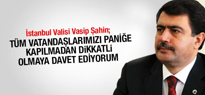 İstanbul Valisi: Güvenlik tedbirlerini en üst düzeye çıkardık