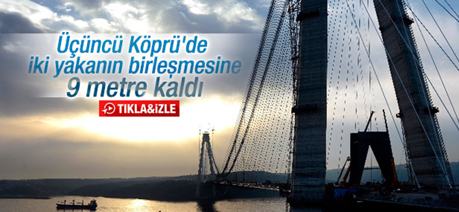 Yavuz Sultan Selim Köprüsü'nde son 9 metre