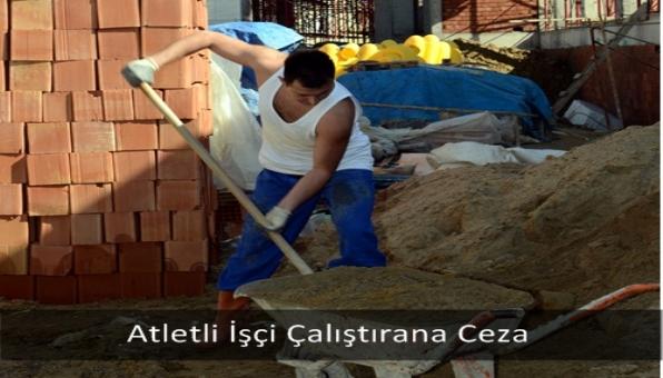 Atletli İşçi Çalıştırana Ceza