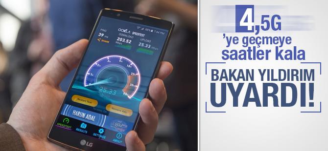 4.5G'ye geçmeye saatler Kala Bakan Binali  Yıldırım Uyardı!