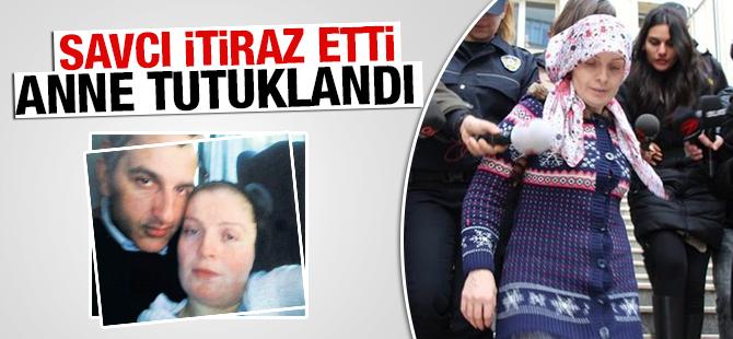 Savcı İtiraz Etti Beratcan'ın annesi tutuklandı
