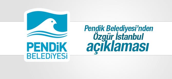 Pendik Belediyesi'nden 'Özgür İstanbul' Açıklaması
