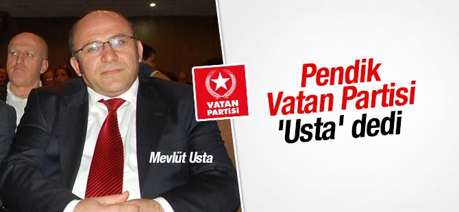 Pendik Vatan Partisi 'Usta' dedi