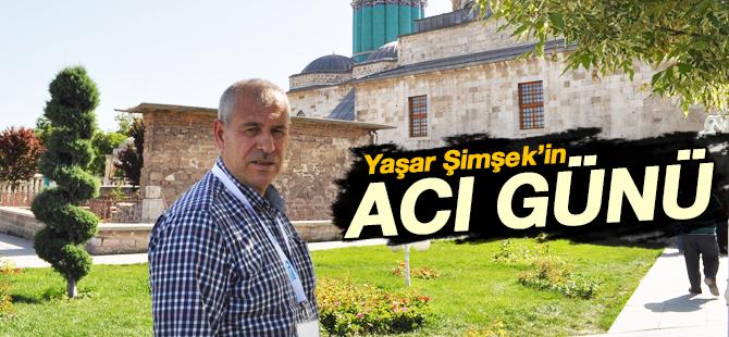 Gazeteci Yaşar Şimşek'i Yıkan Haber!