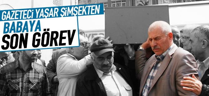 Gazeteci Yaşar Şimşek'ten Babasına Son Görev