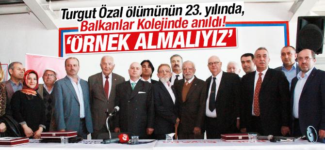 Turgut Özal Ölümünün 23. Yılında, Balkanlar Kolejinde anıldı!