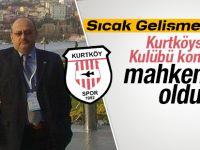 Kurtköyspor Kulübü kongresi mahkemelik oldu