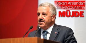 Bakan Arslan'dan Sel Mağdurlarına Müjde
