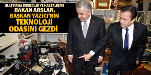 Bakan Arslan, Başkan Yazıcı'nın teknoloji odasını gezdi