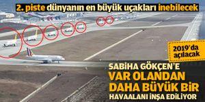 Sabiha Gökçen'e yapılan 2. piste dünyanın en büyük uçakları inebilecek