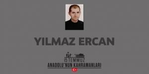 15 Temmuz Kahramanı Yılmaz Ercan Nasıl Şehit Oldu?