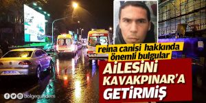 Reina canisi saldırının ardından aileisini Pendik'e getirmiş!