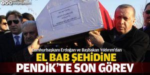Erdoğan ve Yıldırım'dan El Bab Şehidine Pendik'te son görev