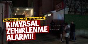 Sultanbeyli Devlet Hastanesinde Kimyasal zehirlenme alarmı!