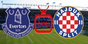 Everton Hajduk Split Maçı Canlı İzle