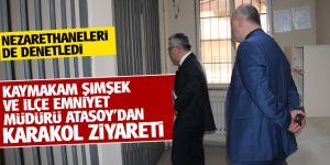 Kaymakam Şimşek ve İlçe Emniyet müdürü Atasoy'dan Karakol ziyareti