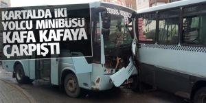 Kartalda yolcu minibüsleri kafa kafaya çarpıştı: 7 yaralı