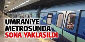 Ümraniye metrosunda sona yaklaşıldı