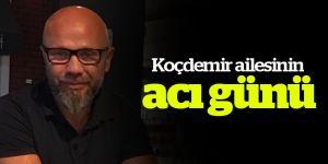 Basın müdürü Cem Koçdemir'in acı günü