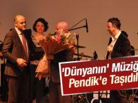 'Dünyanın' Müziğini Pendik'e Taşıdılar
