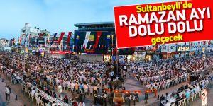 Sultanbeyli'de Ramazan ayı, dolu dolu geçecek