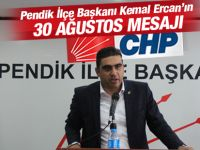 Kemal Ercan'ın 30 Ağustos Zafer Bayramı Mesajı