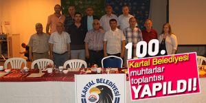 Kartal Belediyesi muhtarlar toplantısı 100. kez yapıldı