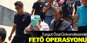 Turgut Özal Üniversitesinde FETÖ operasyonu