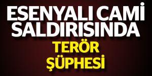 Pendik Esenyalı cami saldırısında terör şüphesi
